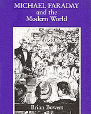 Michael Faraday and the Modern World (Paperback)