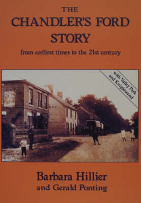 The Chandler's Ford Story: From Earliest Time to the 21st Century (Paperback)