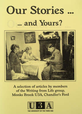 Our Stories...and Yours: A Selection of Reminiscences ... (Paperback)