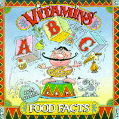 Vitamins ABC and Other Food Facts (Paperback)