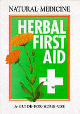 Herbal First Aid: A Guide to Home Use (Paperback)