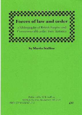 Forces of Law and Order: A Bibliography of British Empire and Commonwealth Police Force Histories (Paperback)