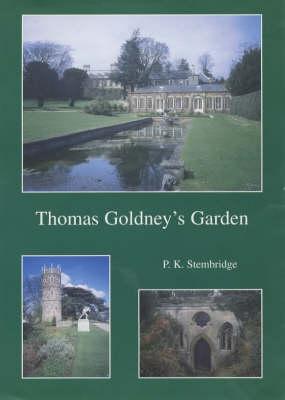 Thomas Goldney's Garden: The Creation of an Eighteenth Century Garden (Paperback)