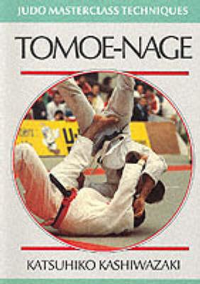 Tomoe-nage - Judo Masterclass Techniques (Paperback)