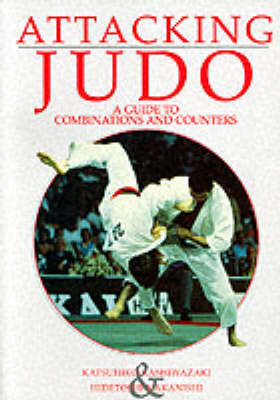 Attacking Judo: A Guide to Combinations and Counters - Special interest (Paperback)