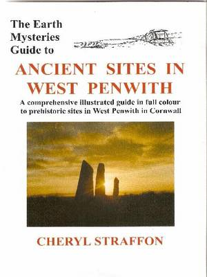 Earth Mysteries Guide to Ancient Sites in West Penwith - Cornish Earth Mysteries Guides No. 1 (Paperback)