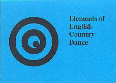 Elements of English Country Dance (Paperback)