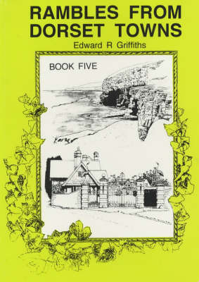Rambles from Dorset Towns: Long Circular Walks in the Less Well-known Areas of Dorset (Paperback)