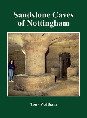 Sandstone Caves of Nottingham 2018 (Paperback)