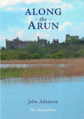 Along the Arun (Paperback)