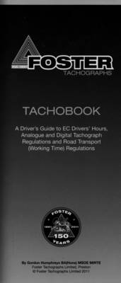 Tachobook: A Driver's Guide to EC Drivers' Hours, Analogue and Digital Tachograph Regulations and Road Transport (working Time) Regulations (Paperback)