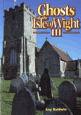Ghosts of the Isle of Wight III (Paperback)