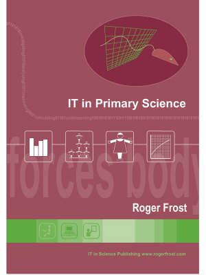 The IT in Primary Science: A Compendium of Ideas for Using Computers and Teaching Science (Spiral bound)