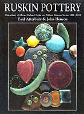 Ruskin Pottery: Pottery of Edward Richard Taylor and William Howson Taylor, 1898-1933 (Hardback)