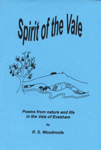 Spirit of the Vale: Poems from Nature and Life in the Vale of Evesham (Paperback)