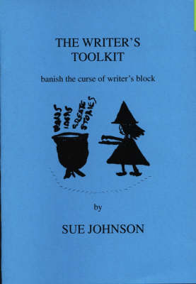 The Writer's Toolkit: Banish the Curse of Writer's Block (Paperback)