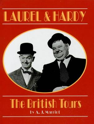 Laurel and Hardy: The British Tours (Hardback)