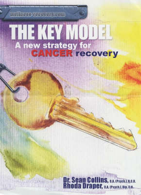 The Key Model: A New Strategy for Cancer Recovery (Paperback)