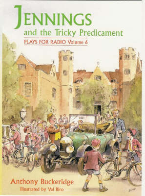 Jennings and the Tricky Predicament: v.6: Plays for Radio (Paperback)