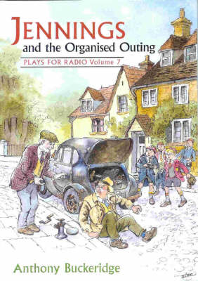 Jennings and the Organised Outing: v. 7: Plays for Radio (Paperback)