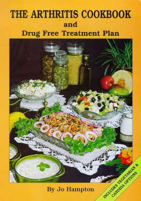 The Arthritis Cookbook and Drugfree Treatment Plan (with Vegetarian and Candida Options) (Paperback)