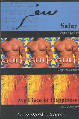 "New Welsh Drama: ""Safar"", ""Gulp"", ""My Piece of Happiness"" (Paperback)"