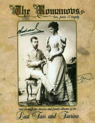 Romanovs: Love, Power & Tragedy (Hardback)