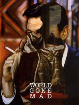 World Gone Mad: Surrealist Returns in Recent British Art (Paperback)