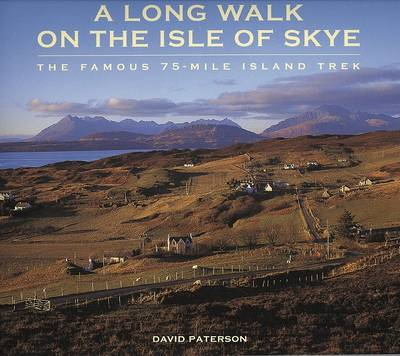 A Long Walk on the Isle of Skye: The Famous 75-mile Island Trek (Paperback)