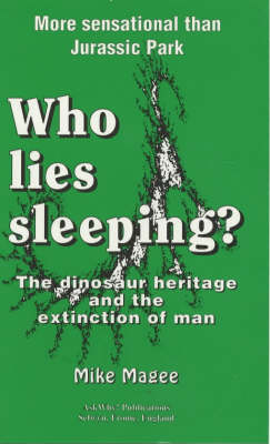 Who Lies Sleeping: Dinosaur Heritage and the Extinction of Man (Paperback)