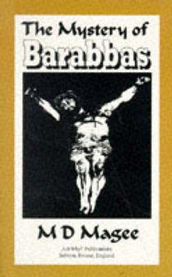 The Mystery of Barabbas: Exploring the Origins of a Pagan Religion (Paperback)