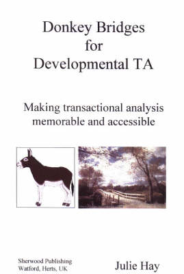 Donkey Bridges for Development TA: Making Transactional Analysis Memorable and Accessible (Spiral bound)