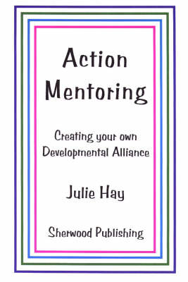 Action Mentoring: Creating Your Own Developmental Alliance