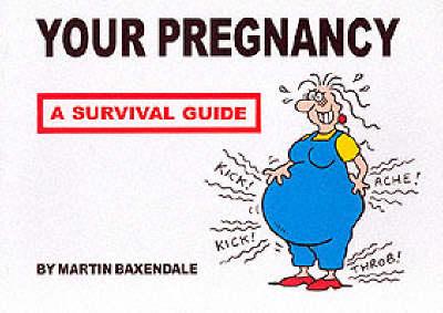 Your Pregnancy - A Survival Guide (Paperback)