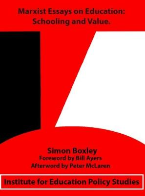 Schooling and Value: Marxist Essays in Education, 2006-2016 (Paperback)