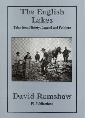 The English Lakes: Tales from History, Legend and Folklore (Paperback)
