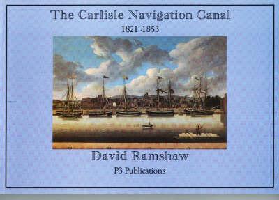 The Carlisle Navigation Canal, 1821-53 (Paperback)