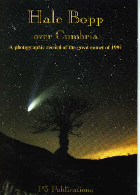 Hale Bopp Over Cumbria: A Photographic Record of the Great Comet of 1997 (Paperback)