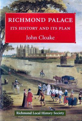 Richmond Palace: Its History and Its Plan (Paperback)