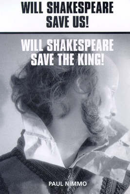 Will Shakespeare: Save Us? Save the King? - One Act Plays (Paperback)