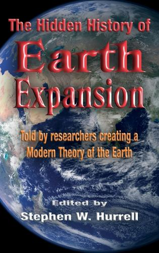 The Hidden History of Earth Expansion: Told by researchers creating a Modern Theory of the Earth (Hardback)
