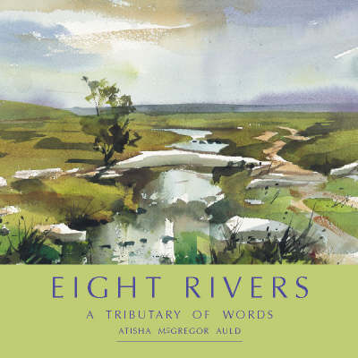 Eight Rivers: A Tributary of Words (Paperback)