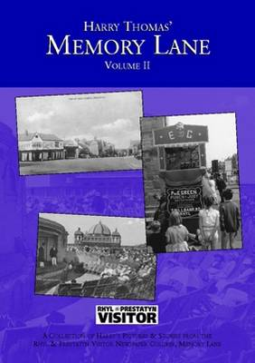 Harry Thomas' Memory Lane: v. 2: A Collection of Harry's Pictures and Stories from the Rhyl and Prestatyn Visitor Newspaper Column, Memory Lane (Paperback)