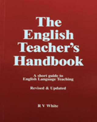 The English Teacher's Handbook: A Short Guide to English Language Teaching (Paperback)
