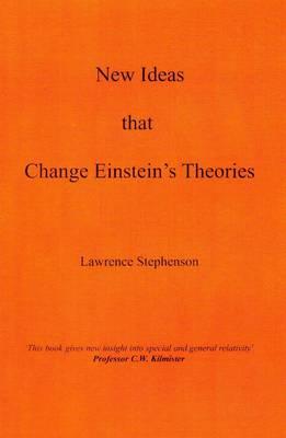 New Ideas That Change Einstein's Theories (Paperback)
