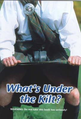 What's Under the Kilt? (Paperback)