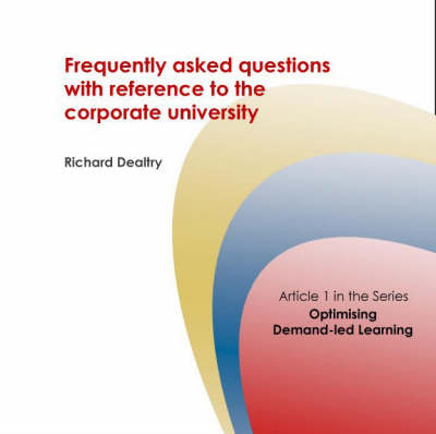 Frequently Asked Questions with Reference to the Corporate University - Corporate University Solutions S. No. 1 (Spiral bound)