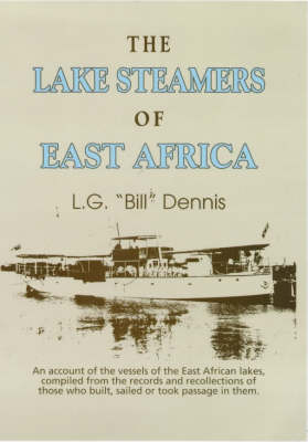 The Lake Steamers of East Africa (Paperback)