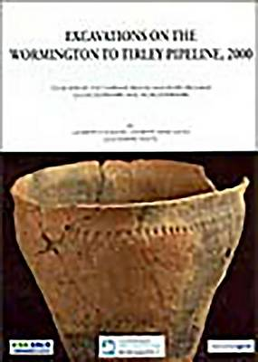 Excavations on the Wormington to Tirley Pipeline, 2000 (Paperback)