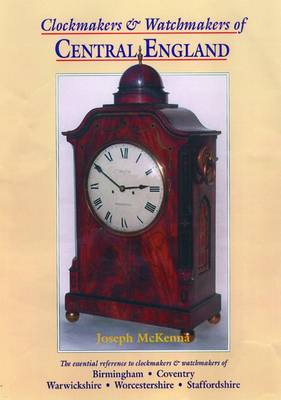 Clockmakers and Watchmakers of Central England (Hardback)
